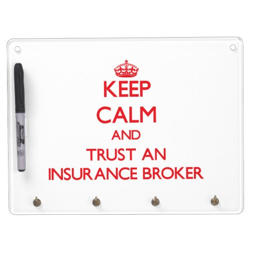 Keep Calm and Trust an Insurance Broker Dry Erase White Board