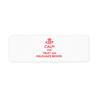 Keep Calm and Trust an Insurance Broker Custom Return Address Label