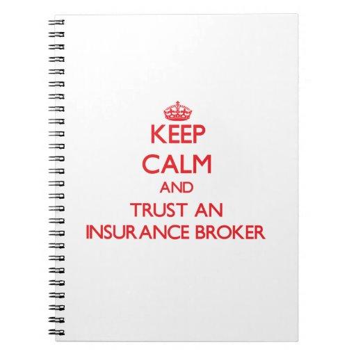 Keep Calm and Trust an Insurance Broker Spiral Notebooks