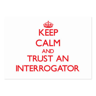 Keep Calm and Trust an Interrogator Business Card Template