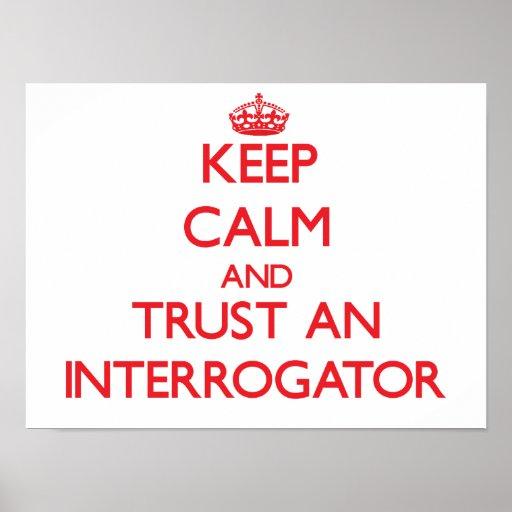 Keep Calm and Trust an Interrogator Poster