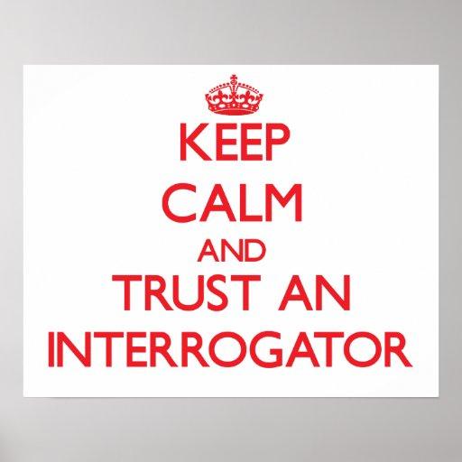 Keep Calm and Trust an Interrogator Print