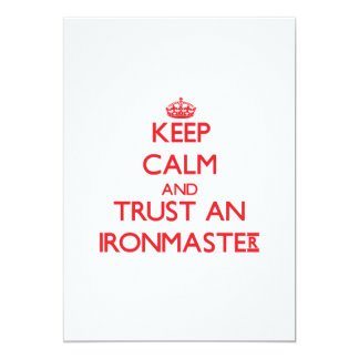 Keep Calm and Trust an Ironmaster 5x7 Paper Invitation Card