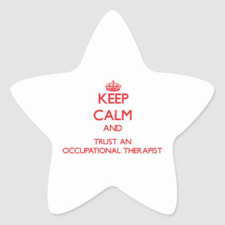Keep Calm and Trust an Occupational anrapist Stickers