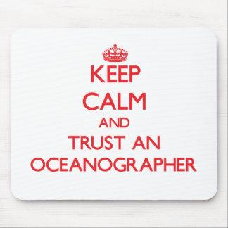 Keep Calm and Trust an Oceanographer Mousepads