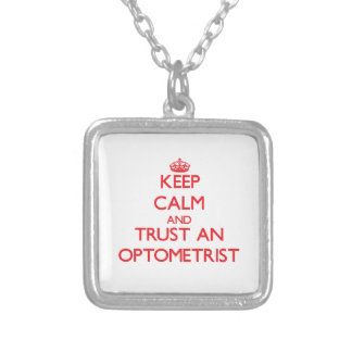 Keep Calm and Trust an Optometrist Custom Necklace