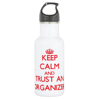 Keep Calm and Trust an Organizer 18oz Water Bottle