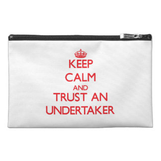 Keep Calm and Trust an Undertaker Travel Accessory Bag