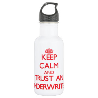 Keep Calm and Trust an Underwriter 18oz Water Bottle