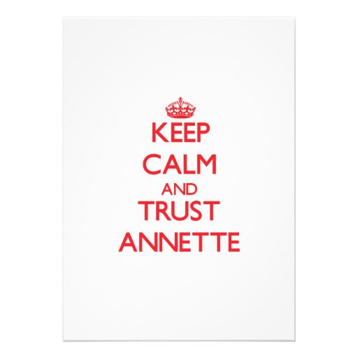 Keep Calm and TRUST Annette Invite