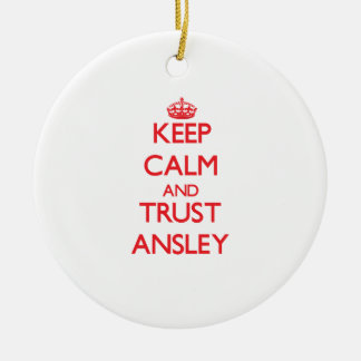 Keep Calm and TRUST Ansley Christmas Tree Ornaments