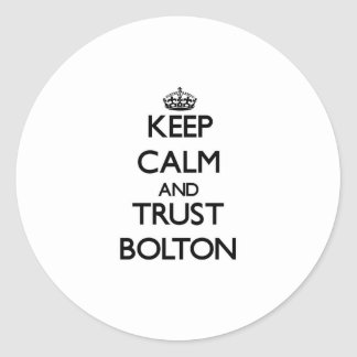 Keep calm and Trust Bolton Stickers