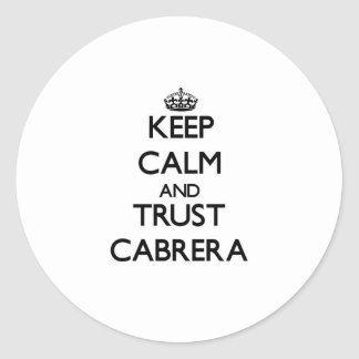 Keep calm and Trust Cabrera Stickers