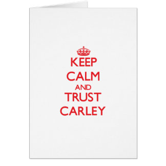 Keep Calm and TRUST Carley Cards