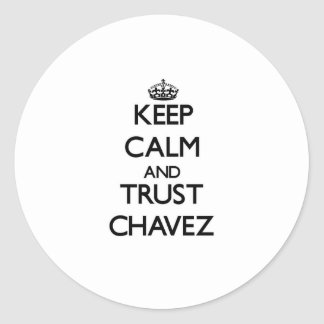 Keep calm and Trust Chavez Classic Round Sticker