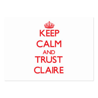 Keep Calm and TRUST Claire Business Card Templates