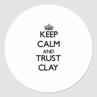 Keep calm and Trust Clay Sticker
