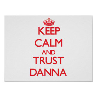 Keep Calm and TRUST Danna Posters