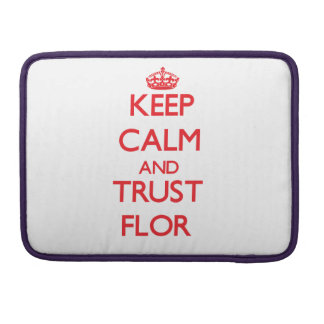 Keep Calm and TRUST Flor Sleeves For MacBooks