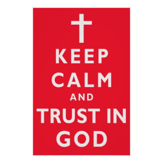 Keep Calm and Trust God Poster, Choose Your COLOR Poster