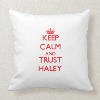 Keep Calm and TRUST Haley Pillows