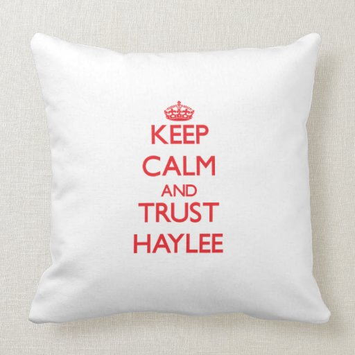 Keep Calm and TRUST Haylee Pillow