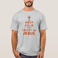 Keep Calm and Trust in Jesus Christian Shirts