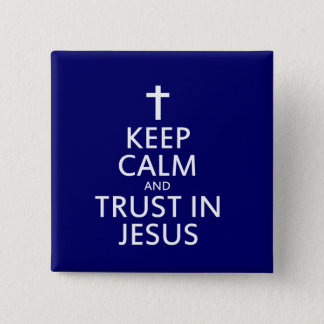 Keep Calm and trust in Jesus Pinback Button