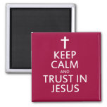 Keep Calm and trust in Jesus Refrigerator Magnets
