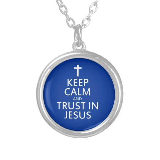 Keep Calm and trust in Jesus Silver Plated Necklace