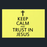 """Keep Calm and Trust in Jesus Yard Sign<br><div class=""""desc"""">Jesus Christ is LORD</div>"""