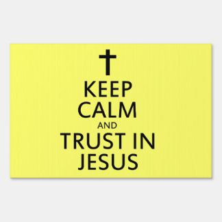 Keep Calm and Trust in Jesus Yard Sign
