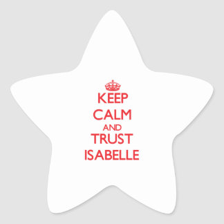 Keep Calm and TRUST Isabelle Stickers
