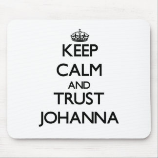 Keep Calm and trust Johanna Mouse Pad