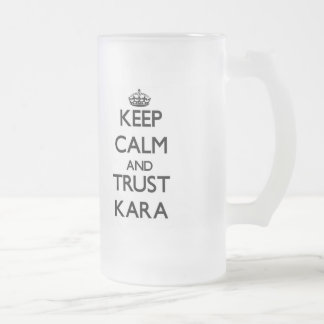 Keep Calm and trust Kara Frosted Beer Mug