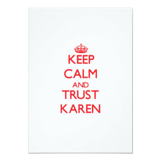 Keep Calm and TRUST Karen Custom Invites
