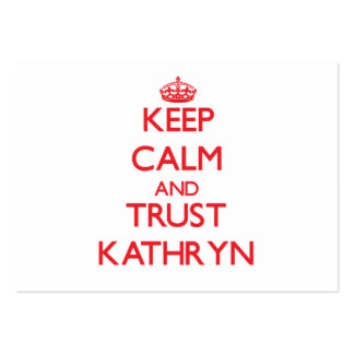 Keep Calm and TRUST Kathryn Business Card Templates