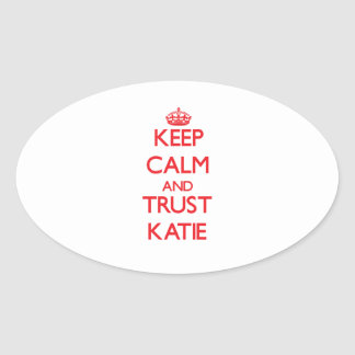 Keep Calm and TRUST Katie Stickers