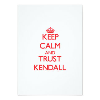 Keep Calm and TRUST Kendall Personalized Invite