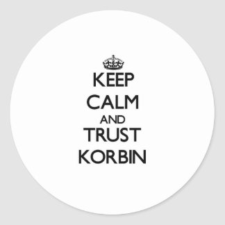 Keep Calm and TRUST Korbin Stickers