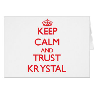 Keep Calm and TRUST Krystal Greeting Cards