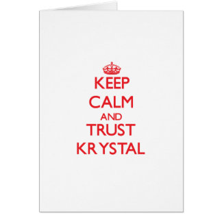 Keep Calm and TRUST Krystal Greeting Card