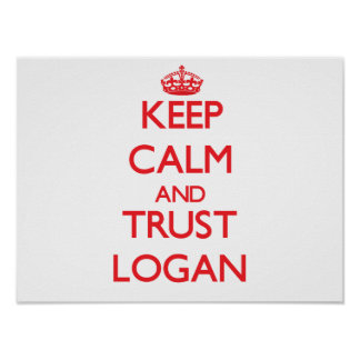 Keep Calm and TRUST Logan Poster