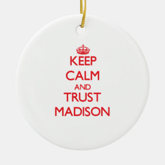 Keep Calm and TRUST Madison Christmas Tree Ornament