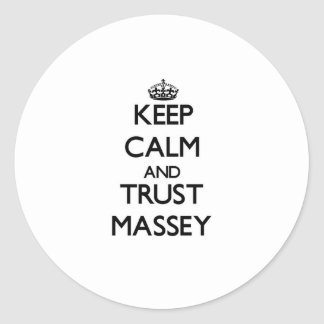 Keep calm and Trust Massey Stickers