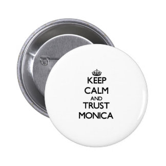 Keep Calm and trust Monica Pinback Buttons