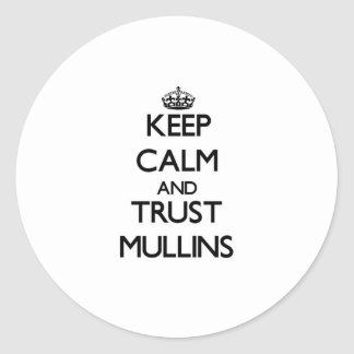 Keep calm and Trust Mullins Stickers