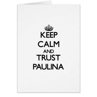 Keep Calm and trust Paulina Greeting Cards