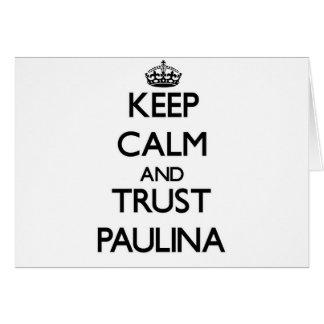 Keep Calm and trust Paulina Cards