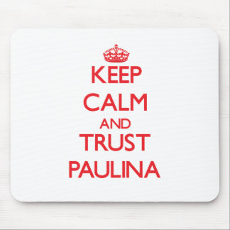 Keep Calm and TRUST Paulina Mouse Pad